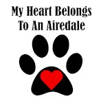 My Heart Belongs To An Airedale