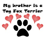 My Brother Is A Toy Fox Terrier
