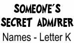 Secret Admirer: Names - Letter K