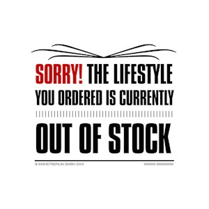 Sorry the lifestyle that you have ordered is out o