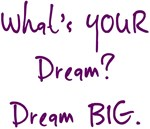 YOURS Dream BIG Design