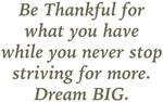 Be Thankful Dream BIG Design