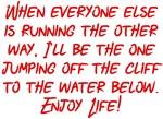 Jump Off The Cliff Enjoy Life! Design