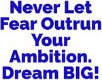 Fear vs. Ambition Dream BIG Design