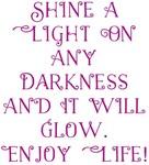 Light the Darkness Enjoy Life! Design