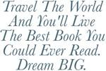 Live The Best Book Dream BIG Design