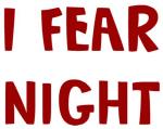 I Fear NIGHT