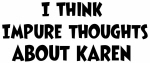 Karen (impure thoughts}