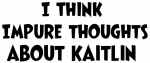 Kaitlin (impure thoughts}
