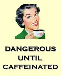 Retro Coffee 1950s Housewife Dangerous Until Caffe