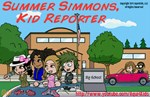 Summer Simmons, Kid Reporter: group