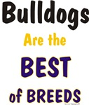 Bulldogs are the Best of Breeds Designs
