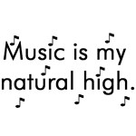 Music is My Natural High Tshirts and Gifts