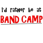 I'd rather be at Band Camp T-shirts and gifts.