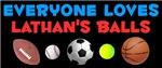 Everyone Loves Lathan's Balls (Style V)