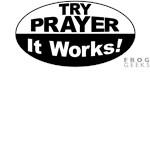 Try Prayer... It Works!