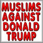 Muslims against Donald Trump