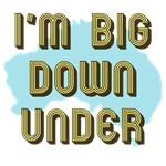 I'm Big Down Under