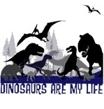 DINOSAURS ARE MY LIFE