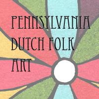 Pennsylvania Dutch Folk Art