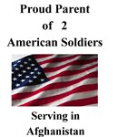 Proud Parent of 2 American Soldiers Serving in Afg