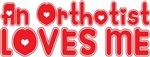 An Orthotist Loves Me