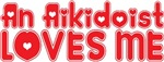 An Aikidoist Loves Me