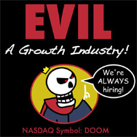 EVIL: A Growth Industry!