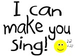 I Can Make You Sing