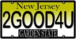 Too Good For You New Jersey Vanity License Plate