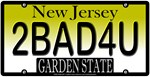 Too Bad For You New Jersey Vanity Lisence Plate
