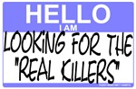 Hello I Am Looking For The Real Killers Sticker