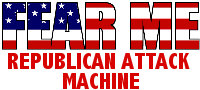 FEAR ME Republican Attack Machine T-shirt Apparel