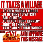 It Takes A Village Evil Conservative T-Shirts