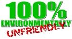 100% Environmentally Unfriendly T-shirts & Gifts