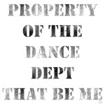 Property Of The Dance Dept