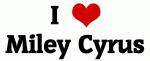 I Love Miley Cyrus