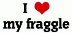 I Love my fraggle
