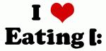 I Love Eating [: