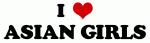 I Love ASIAN GIRLS