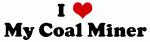 I Love My Coal Miner