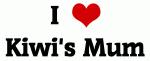 I Love Kiwi's Mum