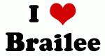 I Love Brailee