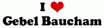 I Love Gebel Baucham