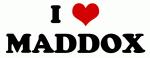 I Love MADDOX