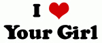 I Love Your Girl