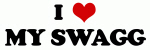 I Love MY SWAGG