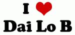 I Love Dai Lo B