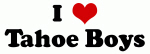 I Love Tahoe Boys