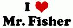I Love Mr. Fisher
